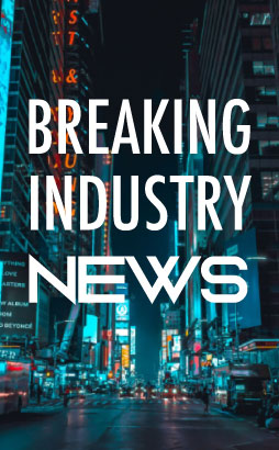 Breaking Industry News