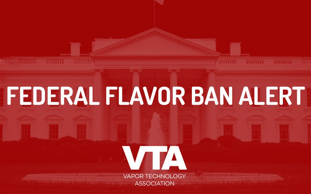 Act Now! Tell President Trump to NOT Ban Flavors on Vapor Products