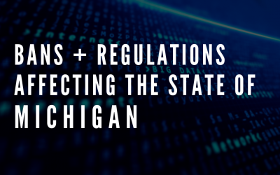UPDATE: Latest Regulations Affecting the State of Michigan