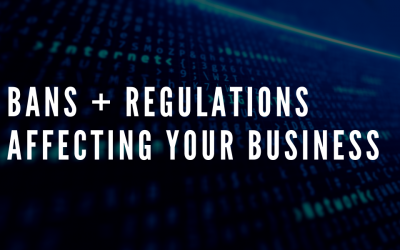 Latest Regulations + Bans Affecting Your Business